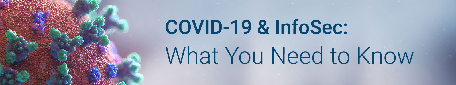 COVID-19 and InfoSec: What You Need to Know